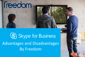 Advantages and Disadvantages of Skype for Business